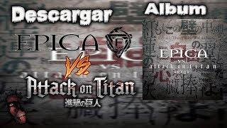 DESCARGAR EL ALBUM DE Attack on Titan Songs 2017 FULL |1 LINK|