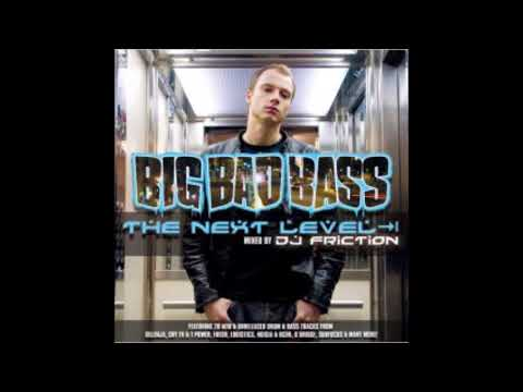Dj Friction Big Bad Bass The Next Level (2005)