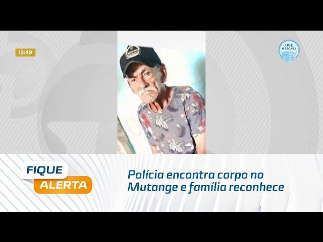 Polícia encontra corpo no Mutange e família reconhece como sendo de idoso desaparecido
