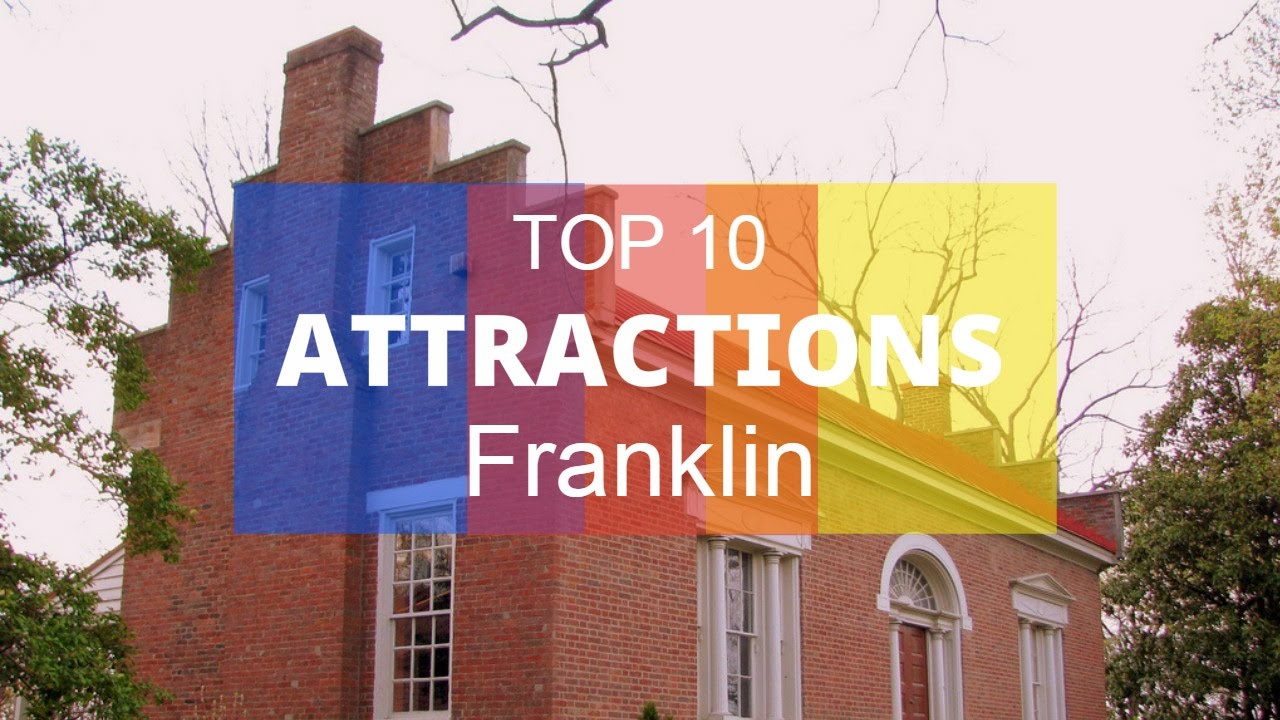 Top 10 Best Tourist Attractions In Franklin Tennessee
