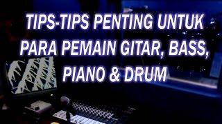 Tips Penting Untuk Pemain Gitar, Bass, Drum, Piano Keyboard & Vokal