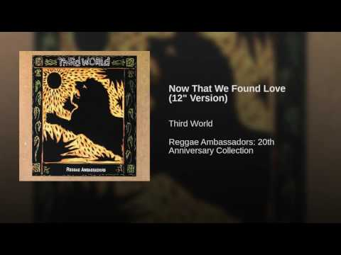 Now That We Found Love (12