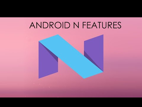 10 Android N Features you should know
