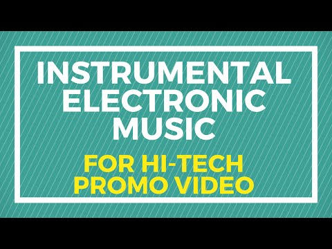 The Work Never Stops - Instrumental Electronic Music For Hi-Tech Promo Video