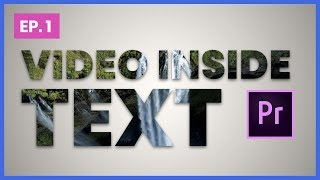 How to Place Video Inside Text | Adobe Premiere Pro CC Tutorial