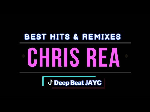 Chris Rea Best Of Hits Remixes 2018 Compiled by JAYC Mp3
