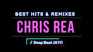 Download Chris Rea Best Of Hits Remixes 2018 Compiled by JAYC Mp3 and Videos