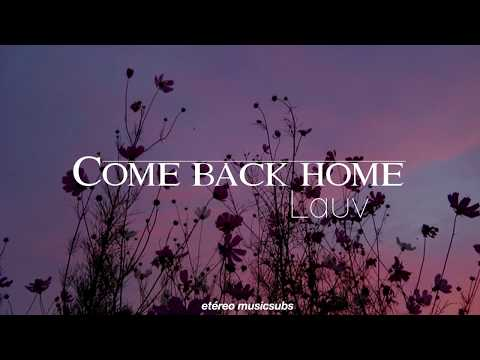 Lauv - Come Back Home. [Español]