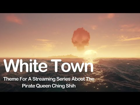White Town - Theme For A Streaming Series About The Pirate Queen Ching Shih Mp3