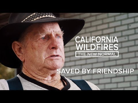 Saved By Friendship California Wildfires The New Normal Youtube
