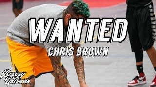 Chris Brown - Wanted (Official Lyrics)