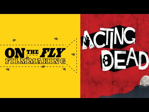 Brian Beacock - Acting Dead | On The Fly Filmmaking