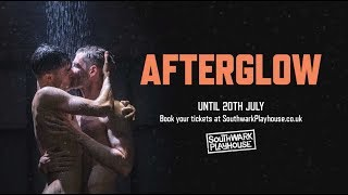 Afterglow Press Night Reactions | Southwark Playhouse | 5 June - 20 July