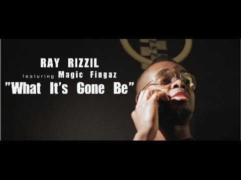Ray Rizzil f/ Magic Fingaz - What It's Gone Be
