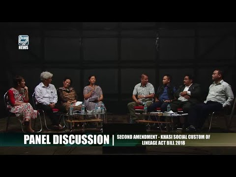 PANEL DISCUSSION - KHASI SOCIAL CUSTOM OF LINEAGE ACT 2018 SECOND AMENDMENT
