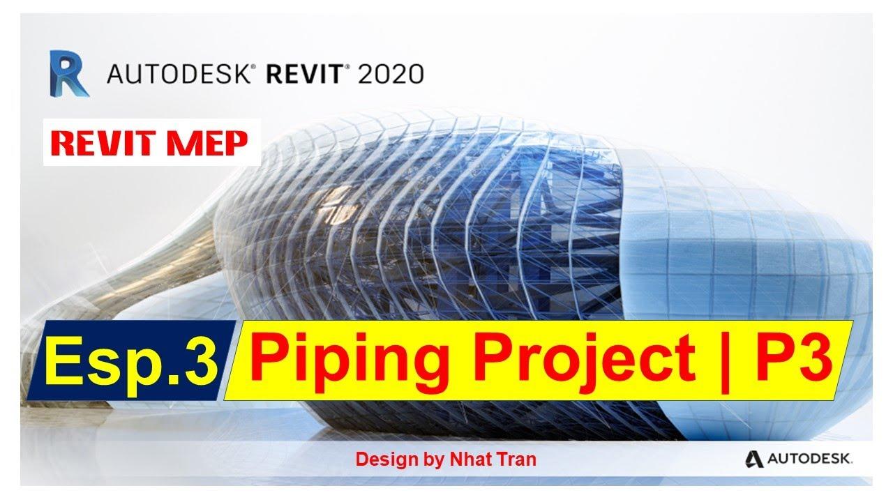 Revit MEP 2020 | Bai 3: Piping Project P3 | Nhat Tran