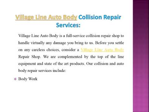 Visit Village Line Auto Body Repair Shop for all Your Auto Services Needs