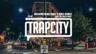 Louis The Child & RAYE - Breaking News (Duke & Jones Remix)