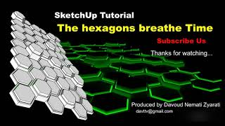 SketchUp Animation Tutorial: The Hexagons Breathe Time ( random scale)