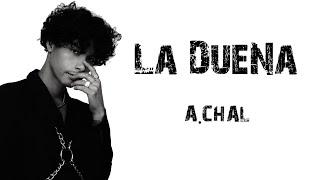 La Dueña - A.chal   \ S