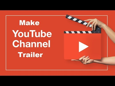 How to add channel trailer on youtube 2017- 2018