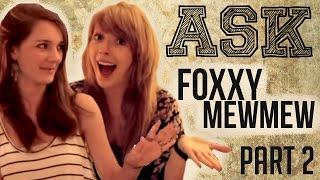Ask Foxxy MewMew!     PART 2     [ft. FoxGlory123]