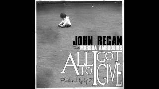 Watch John Regan All I Got To Give featuring Marsha Ambrosius video