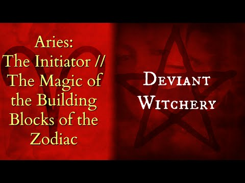Aries: The Initiator // The Magic of the Building Blocks of the Zodiac