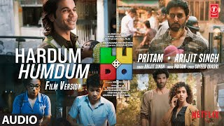 LUDO: Hardum Humdum (AUDIO) Abhishek B, Aditya K, Rajkummar R, Sanya M, Fatima S | Arijit, Pritam
