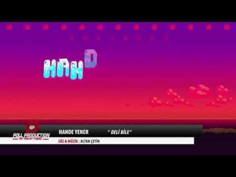 Hande Yener Deli Bile Youtube