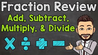 Fraction Review | H๐w to Add, Subtract, Multiply, and Divide Fractions