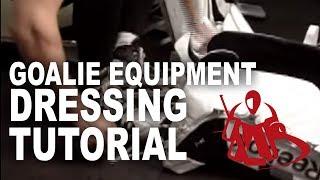 Goalie Equipment Dressing Tutorial