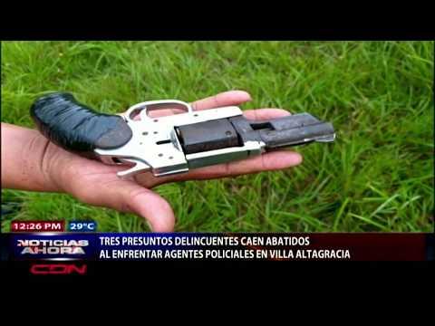 Tres presuntos delincuentes caen abatidos al enfrentar agentes policiales en Villa Altagracia