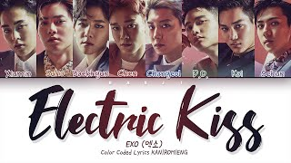 EXO 엑소 'Electric Kiss' | Color Coded Lyrics KAN|ROM|ENG