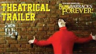 Bow Barracks Forever - Theatrical Trailer