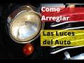 Como Arreglar las Luces del Auto, Fallas Comunes y Pruebas de Diagnostico (Faros)
