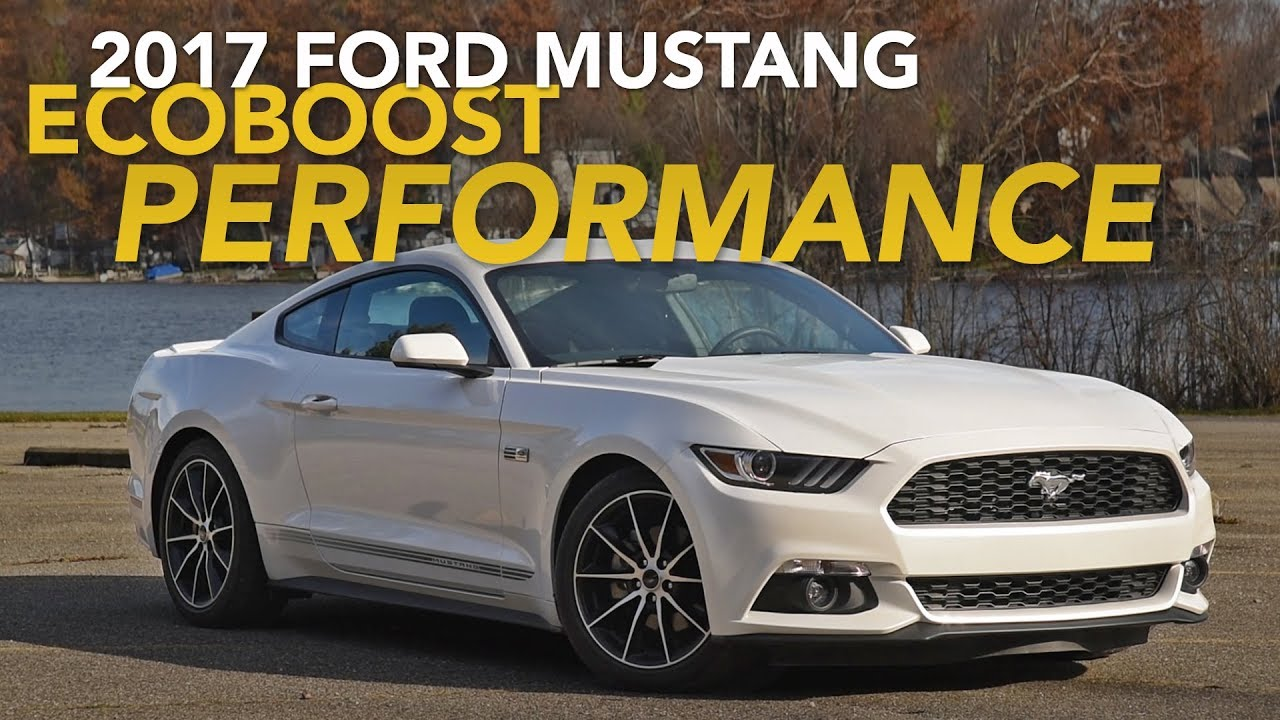 Mustang Performance Parts >> 2017 Ford Mustang Ecoboost Performance Review How Are The
