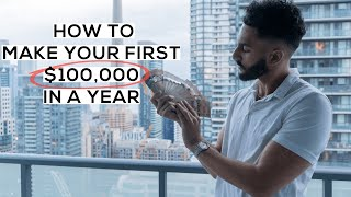How To EASILY Mąke Your First $100K In A Year!