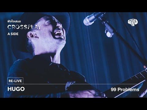 Hugo  99 Problems Fungjai Crossplay A Side Concert 17 June 2017