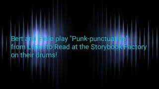 """Bert And Ernie Play """"Punk-Punctuation"""" From Learn to Read At the Storybook Factory On The Drums"""