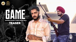 Game (Teaser) Shooter Kahlon ft Sidhu Moose Wala | Latest Punjabi Songs