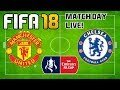 FIFA 18 Match Day Live: FA CUP FINAL Manchester United vs Chelsea