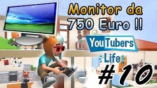 YOUTUBERS LIFE #10 - COMPRATO! MONITOR DA 750 EURO !!! :O