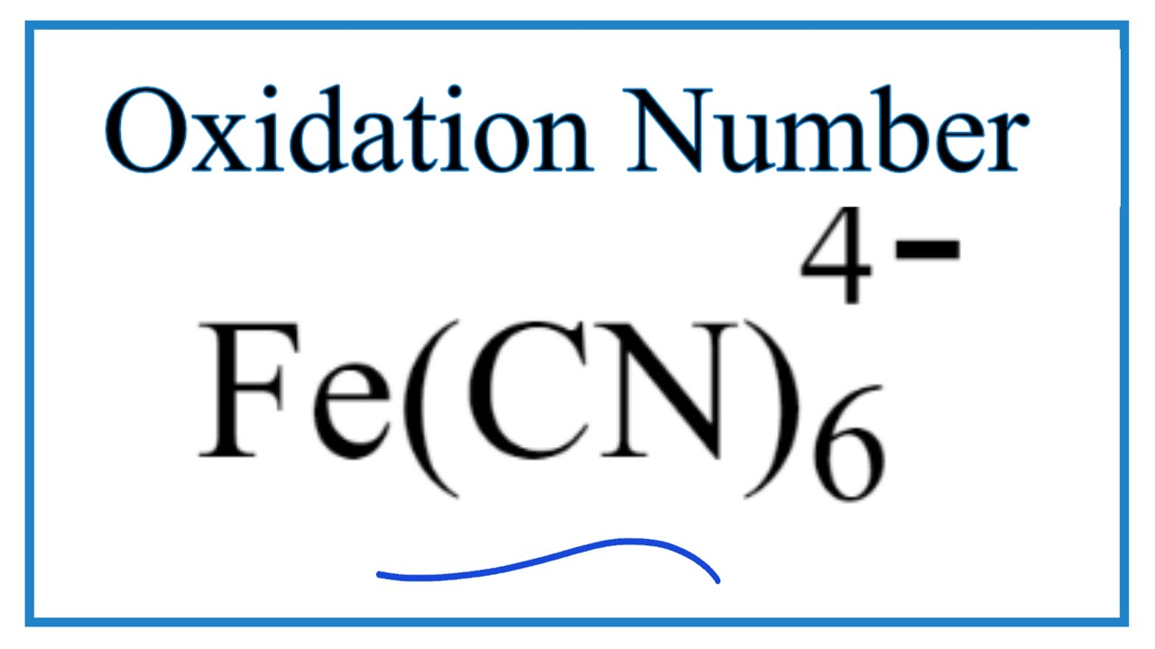 How To Find The Oxidation Number For Fe In The Fe Cn 6 4 Ion Youtube