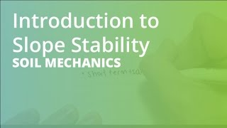 Introduction to Slope Stability | Soil Mechanics