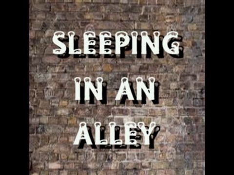 SLEEPING IN AN ALLEY