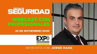 Webcast: Entrevista con Jorge Hagg Director de Expo Seguridad México