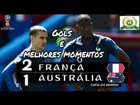 França 2x1 Austrália - Gols e melhores momentos  (16/06/18)