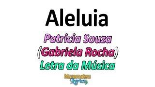 Baixar Patricia Souza / Gabriela Rocha - Aleluia (Hallelujah) - Letra / Lyrics