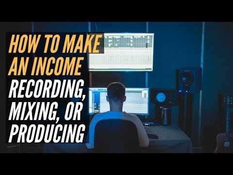 How To Make Money From Recording, Mixing Or Producing - RecordingRevolution.com